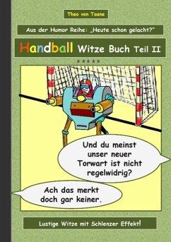 Handball Witze Buch - Teil II (eBook, ePUB) - Taane, Theo von