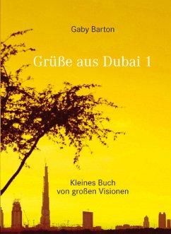 Grüße aus Dubai 1 (eBook, ePUB) - Barton, Gaby
