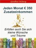 Jeden Monat EUR 350,00 Zusatzeinkommen (eBook, ePUB)
