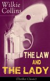 The Law and The Lady (Thriller Classic): Detective Story from the prolific English writer, best known for The Woman in White, No Name, Armadale, The Moonstone, The Dead Secret, Man and Wife, Poor Miss Finch, The Black Robe, Basil... (eBook, ePUB)