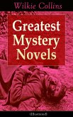 Greatest Mystery Novels of Wilkie Collins (Illustrated): Thriller Classics: The Woman in White, No Name, Armadale, The Moonstone, The Haunted Hotel: A Mystery of Modern Venice, The Law and The Lady, The Dead Secret, Miss or Mrs? (eBook, ePUB)