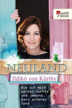Neuland (eBook, ePUB) - Kürthy, Ildikó von