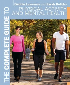 The Complete Guide to Physical Activity and Mental Health (eBook, ePUB) - Lawrence, Debbie; Bolitho, Sarah