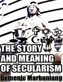 The Story and Meaning of Secularism (eBook, ePUB)