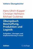 Übungsbuch Beschaffung, Produktion und Logistik (eBook, PDF)