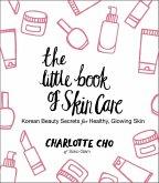 The Little Book of Skin Care (eBook, ePUB)