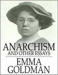 Anarchism and Other Essays von Emma Goldman - englisches Buch ...