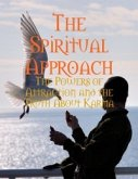 The Spiritual Approach - The Powers of Attraction and the Truth About Karma (eBook, ePUB)
