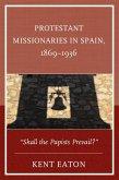 Protestant Missionaries in Spain, 1869-1936 (eBook, ePUB)