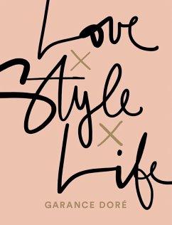 Love x Style x Life (eBook, ePUB) - Doré, Garance