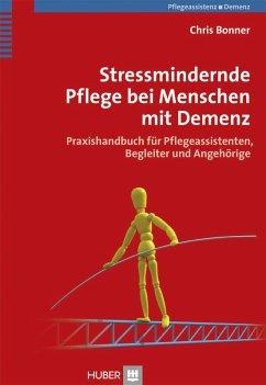 Stressmindernde Pflege bei Menschen mit Demenz (eBook, ePUB) - Bonner, Chris
