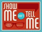 Show Me, Don't Tell Me (eBook, ePUB)