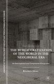 The Bureaucratization of the World in the Neoliberal Era (eBook, PDF)