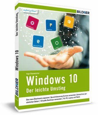Windows 10 - Der leichte Umstieg - Baumeister, Inge; Schmid, Anja; Zintzsch, Andreas