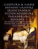 Cleopatra & Mark Anthony Vampire Erotic Fantasy Fiction Adventure Paranormal Romance - Sex Scenes and Nude Artistic Photos for Married Couples Role Playing (eBook, ePUB)