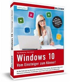 Windows 10 - Vom Einsteiger zum Könner - Baumeister, Inge; Schmid, Anja