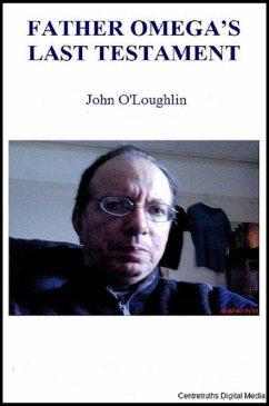 Father Omega's Last Testament (eBook, ePUB) - O'Loughlin, John