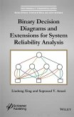 Binary Decision Diagrams and Extensions for System Reliability Analysis (eBook, ePUB)