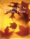 Growing Up As Psychic Twins (eBook, ePUB)
