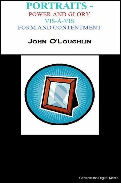 Portraits - Power and Glory Vis-a-Vis Form and Contentment (eBook, ePUB) - O'Loughlin, John