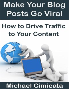 Make Your Blog Posts Go Viral: How to Drive Tra...