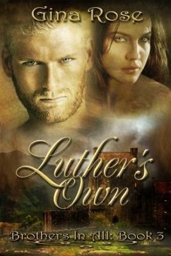 Luther's Own: Brothers In All: Book 3 (eBook, ePUB) - Rose, Gina