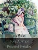 Pride and Prejudice: The Story of Elizabeth Bennet and Her Dealing with Issues of Manners, Upbringing, Morality, Education and Marriage in the Society of the Landed Gentry of Early 19th-Century England (Beloved Books Edition) (eBook, ePUB)
