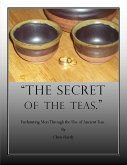 The Secret of the Teas: Enchanting Men Through the Use of Ancient Teas. (eBook, ePUB)