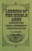 Legends of the Middle Ages - Narrated with Special Reference to Literature and Art (eBook, ePUB)