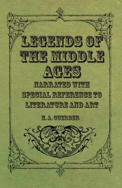 Legends of the Middle Ages - Narrated with Special Reference to Literature and Art (eBook, ePUB) - Guerber, H. A.