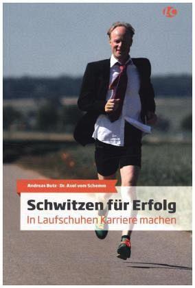 Schwitzen für Erfolg - Butz, Andreas; Schemm, Axel vom
