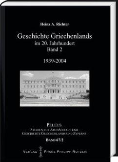Geschichte Griechenlands im 20. Jahrhundert, Band 2 - Richter, Heinz A