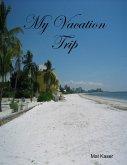 My Vacation Trip (eBook, ePUB)