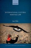 International Cultural Heritage Law (eBook, ePUB)