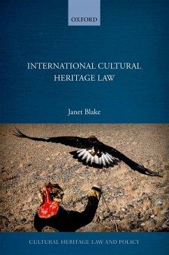 International Cultural Heritage Law (eBook, ePUB) - Blake, Janet
