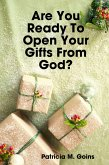 Are You Ready to Open Your Gifts from God? (eBook, ePUB)