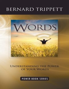 Words: Understanding the Power of Your Words (eBook, ePUB) - Trippett, Bernard