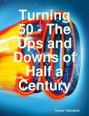 Turning 50 - The Ups and Downs of Half a Century (eBook, ePUB)