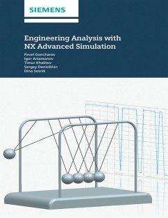 Engineering Analysis With NX Advanced Simulation (eBook, ePUB) - Artamonov, I.; Goncharov, P.; Khalitov, T.