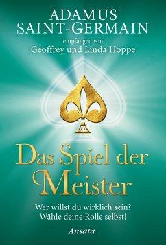 Adamus Saint-Germain - Das Spiel der Meister (eBook, ePUB) - Hoppe, Geoffrey