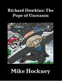 Richard Dawkins: The Pope of Unreason (eBook, ePUB)