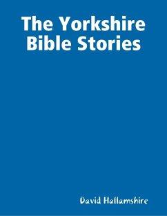 The Yorkshire Bible Stories (eBook, ePUB) - Hallamshire, David