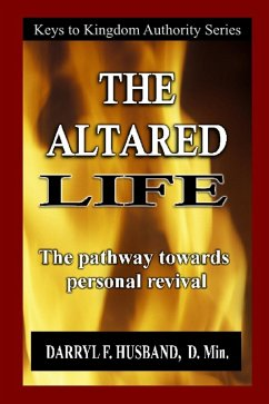 The Altared Life: The Pathway Towards Personal Revival (eBook, ePUB) - Husband, Darryl F.