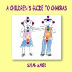 A Children's Guide to Chakras (eBook, ePUB)