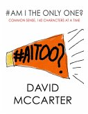 #Am I the Only One? - Common Sense, 140 Characters At a Time (eBook, ePUB)
