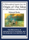 A Philosophical Inquiry Into the Origin of Our Ideas of the Sublime and Beautiful (eBook, ePUB)