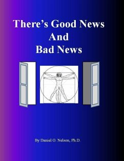There's Good News and Bad News (eBook, ePUB) - Nelson, Ph. D.
