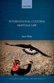 International Cultural Heritage Law (eBook, PDF)