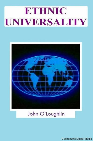 Ethnic Universality - The Next Totalitarianism (eBook, ePUB) - O'Loughlin, John