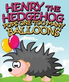 Henry the Hedgehog Pops One Too Many Balloons (eBook, ePUB)